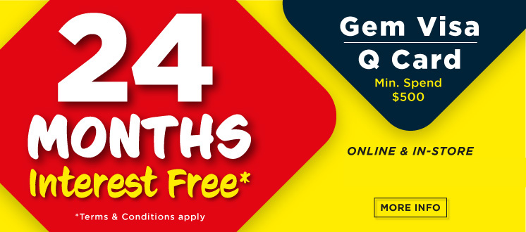 Up to 24 Months interest free with QCard and Gem Visa